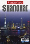 Insight Guide Shanghai - Insight Guides, Francis Dorai, Brian Bell