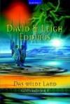 Das wilde Land (Götterkinder, #1) - David Eddings, Leigh Eddings
