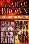 Black Rain and Black Sun 2-Book Bundle - Graham Brown