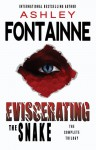 Eviscerating the Snake: The Complete Trilogy - Ashley Fontainne