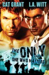 The Only One Who Matters - L.A. Witt, Cat Grant