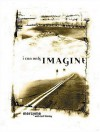 I Can Only Imagine: Mercy Me with Jeff Kinley - MercyMe, Jeff Kinley