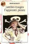 Jambes Rouges, L'apprenti Pirate - Hans Baumann