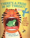 There's a Frog in My Throat! - 440 Animal Sayings a Little Bird Told Me - Loreen Leedy, Pat Street