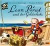 Leon Pirat und der Goldschatz - Christine Nöstlinger, Thomas M. Müller