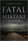Fatal Mistake - Evalyn Fulmer