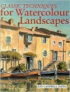 Classic Techniques for Watercolour Landscapes - Ray Campbell Smith