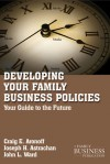 Developing Family Business Policies: Your Guide to the Future - Drew S. Medoza, John Ward, Joseph Astrachan, Joseph H. Astrachan, John L. Ward, Drew S. Medoza
