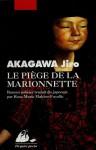 Le Piège de la marionnette - Jiro Akagawa, Rose-Marie Makino-Fayolle