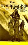 The Feminization of Famine: Expressions of the Inexpressible? - Margaret Kelleher