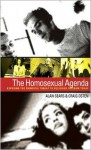 The Homosexual Agenda: Exposing the Principal Threat to Religious Freedom Today - Alan Sears, Craig Osten