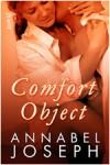 Comfort Object (Comfort Series, #1) - Annabel Joseph