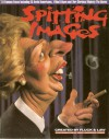 Spitting Images - Peter Fluck, Ben Elton, Harry Enfield, Stephen Fry, Germaine Greer, Barry Humphries, Moray Hunter, John Docherty, Tama Janowitz, Frank Keating, Sean Kelly, John Lloyd, Clive Merrison, John Mortimer, Tom Nairn, Tom Sharpe, Sue Townsend, Hugo Vickers, John Wells, Heathcote Wi