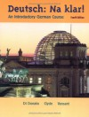 Deutsch, Na Klar!: An Introductory German Course - Robert Di Donato, Jacqueline Vansant, Monica D. Clyde