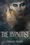 The Hypnotist - Gordon Snider