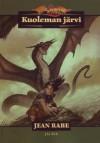 Kuoleman järvi (Dragonlance: Dhamon-saaga, #4) - Jean Rabe