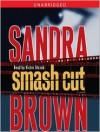 Smash Cut: A Novel (Audio) - Sandra Brown, Victor Slezak