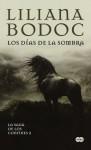 Los días de la sombra (La Saga de los Confines, #2) - Liliana Bodoc