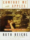 Comfort Me with Apples: More Adventures at the Table (Audio) - Ruth Reichl