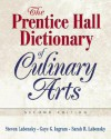 Prentice Hall Dictionary of Culinary Arts, The (Trade Version) (2nd Edition) - Gaye Ingram, Sarah R. Labensky, Steven R. Labensky