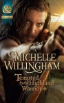 Tempted by the Highland Warrior (Mills & Boon Historical) (The MacKinloch Clan - Book 3) - Michelle Willingham