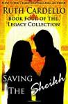 Saving the Sheikh (Book 4) (Legacy Collection) - Ruth Cardello