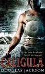 Caligula: The Tyranny of Rome - Douglas Jackson