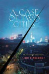 A Case of Two Cities: An Inspector Chen Novel - Qiu Xiaolong