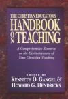 Christian Educator's Handbook on Teaching, The - Kenneth O. Gangel