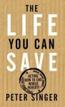The Life You Can Save - Peter Singer