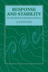 Response and Stability: An Introduction to the Physical Theory - A.B. Pippard