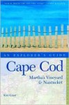 Cape Cod, Martha's Vineyard, and Nantucket: An Explorer's Guide - Kimberly Grant, Kim Grant