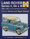 Land Rover Series 2, 2A and 3 1958-85 Service and Repair Manual - John Harold Haynes