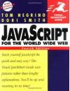 JavaScript for the World Wide Web: Visual QuickStart Guide - Tom Negrino, Dori Smith