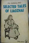 Selected Tales of Liaozhai - Pu Songling, Yang Xianyi, Gladys Yang