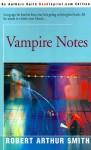 Vampire Notes - Robert Arthur Smith