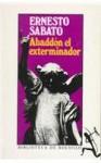 Abaddón el Exterminador - Ernesto Sábato