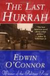 The Last Hurrah - Edwin O'Connor