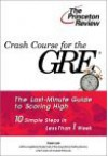 Crash Course for the GRE: 10 Easy Steps to a Higher Score (Princeton Review Series) - Karen Lurie