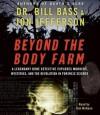 Beyond the Body Farm (Audio) - William M. Bass, Tom McKeon, Jon Jefferson