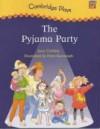 The Pyjama Party (Cambridge Plays) - June Crebbin