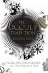 The Occult Tradition: From the Renaissance to the Present Day - David S. Katz