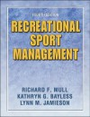 Recreational Sport Management - 4E - Richard F. Mull, Lynn M. Jamieson