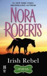 Irish Rebel: (InterMix) (Irish Trilogy) - Nora Roberts