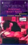 Keeping Baby Safe - Debra Webb