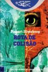 Rota de Colisão - Robert Silverberg, Alexandra Santos Tavares