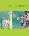 The Sienese Shredder [With CDROM] - Brice Brown, Kurt Schwitters, Mark Shortliffe