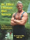 Dr. Ellis's Ultimate Diet Secrets - Gregory S. Ellis