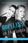A Tale of Two Pretties: Hopeless in Hotlanta #1 - Dawn Pendleton, Magan Vernon