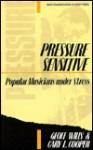 Pressure Sensitive: Popular Musicians Under Stress - Geoff Wills, Cary L. Cooper